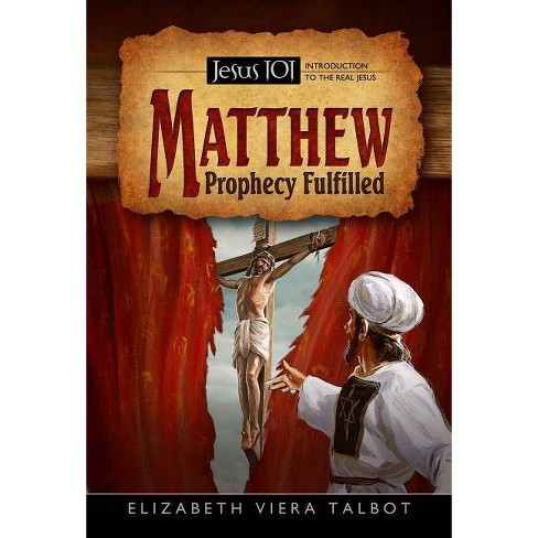 Matthew - (Jesus 101: Introduction to the Real Jesus) by  Elizabeth Viera Talbot (Hardcover) - image 1 of 1