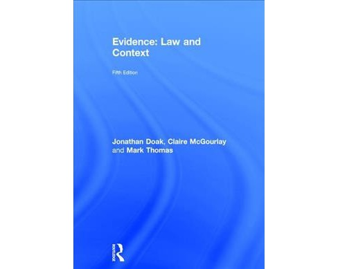 Evidence : Law and Context -  by Jonathan Doak & Claire Mcgourlay & Mark Thomas (Hardcover) - image 1 of 1