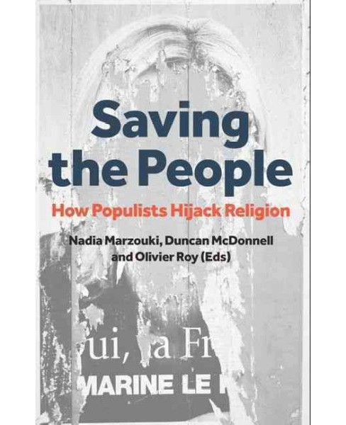 Saving the People : How Populists Hijack Religion (Hardcover) - image 1 of 1