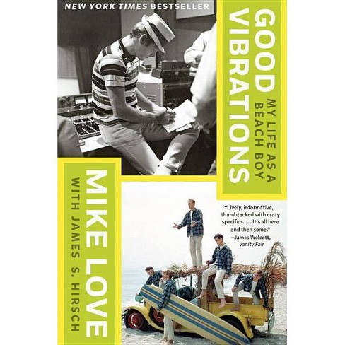 Good Vibrations - by  Mike Love & James S Hirsch (Paperback) - image 1 of 1