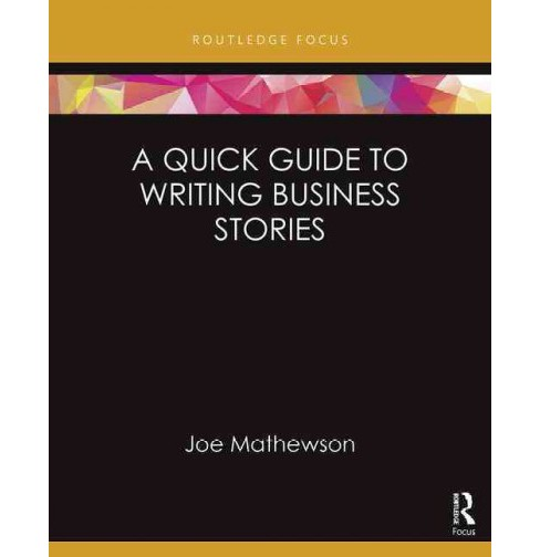 Quick Guide to Writing Business Stories (Hardcover) (Joe Mathewson) - image 1 of 1