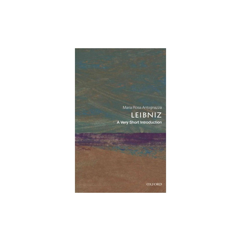 Leibniz : A Very Short Introduction (Reprint) (Paperback) (Maria Rosa Antognazza)
