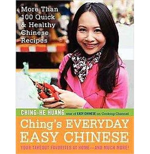 Ching's Everyday Easy Chinese : More Than 100 Quick & Healthy Chinese Recipes (Hardcover) (Ching-he - image 1 of 1