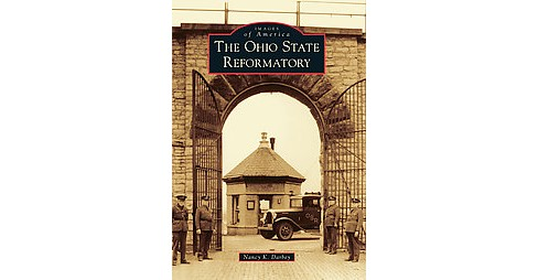 Ohio State Reformatory (Paperback) (Nancy K. Darbey) - image 1 of 1
