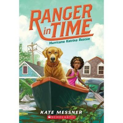 Hurricane Katrina Rescue (Ranger in Time #8), 8 - by  Kate Messner (Paperback)