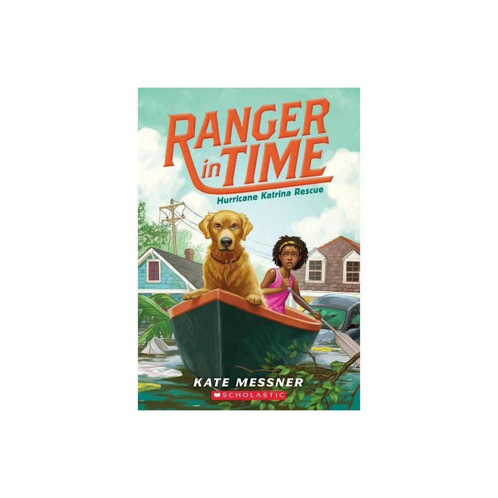 Hurricane Katrina Rescue Ranger In Time 8 8 By Kate Messner Paperback