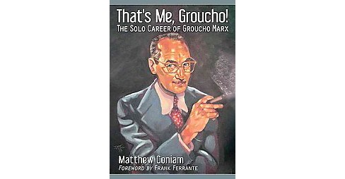 That's Me, Groucho! : The Solo Career of Groucho Marx (Paperback) (Matthew Coniam) - image 1 of 1