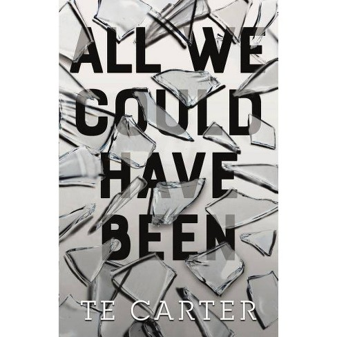 All We Could Have Been - by  Te Carter (Hardcover) - image 1 of 1