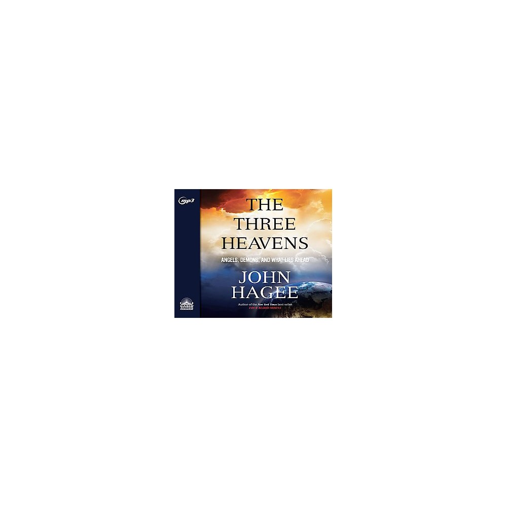 Three Heavens : Angels, Demons, and What Lies Ahead (Unabridged) (MP3-CD) (John Hagee)