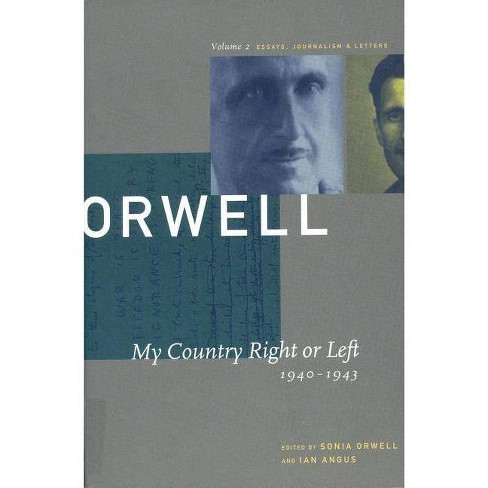 My Country Right or Left - (Collected Essays, Journalism and Letters George Orwell) by  George Orwell - image 1 of 1