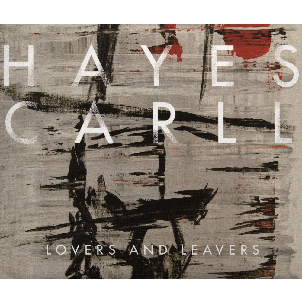 Hayes Carll - Lovers And Leavers (CD)