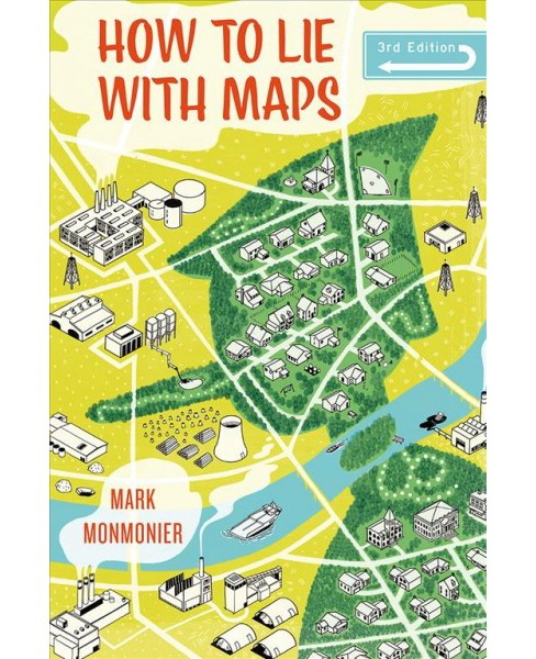 How to Lie With Maps -  3 by Mark Monmonier (Paperback) - image 1 of 1