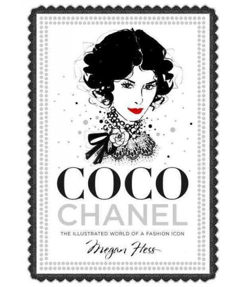 Coco Chanel : The Illustrated World of a Fashion Icon (Hardcover) (Megan Hess) - image 1 of 1