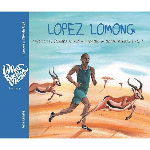 Lopez Lomong - (What Really Matters) by  Ana Eulate (Hardcover) - image 1 of 1