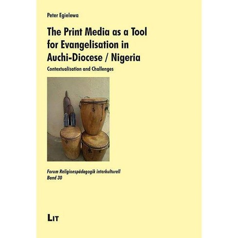 The Print Media as a Tool for Evangelisation in Auchi-Diocese / Nigeria -  by Peter Egielewa (Paperback)