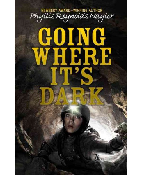 Going Where It's Dark (Reprint) (Paperback) (Phyllis Reynolds Naylor) - image 1 of 1