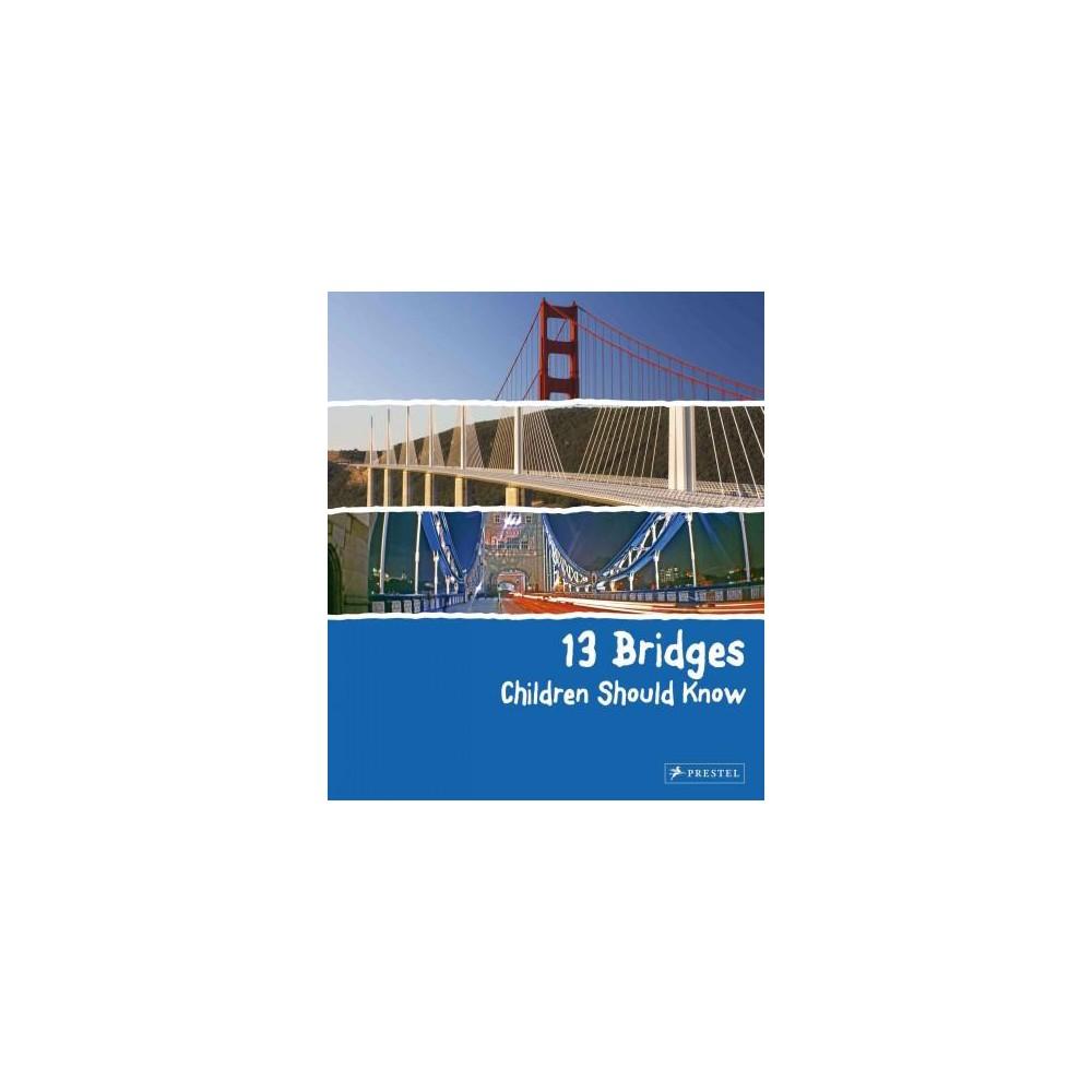 13 Bridges Children Should Know (Hardcover) (Brad Finger) 13 Bridges Children Should Know (Hardcover) (Brad Finger)