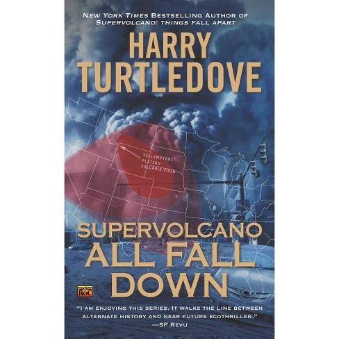 Supervolcano: All Fall Down - (Supervolcano Novel) by  Harry Turtledove (Paperback) - image 1 of 1