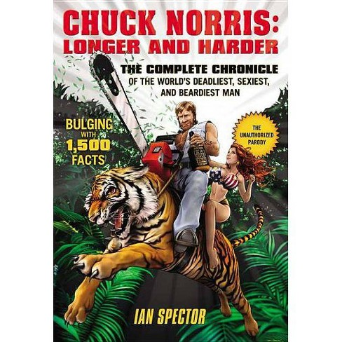 Chuck Norris: Longer and Harder - by  Ian Spector (Paperback) - image 1 of 1
