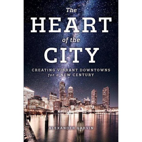 The Heart of the City - by  Alexander Garvin (Paperback) - image 1 of 1