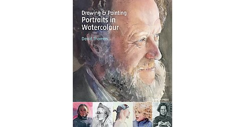 Drawing and Painting Portraits in Watercolour (Paperback) (David Thomas) - image 1 of 1