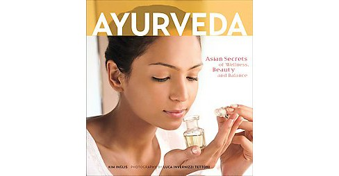 Ayurveda : Asian Secrets of Wellness, Beauty and Balance (Reissue) (Paperback) (Kim Inglis) - image 1 of 1