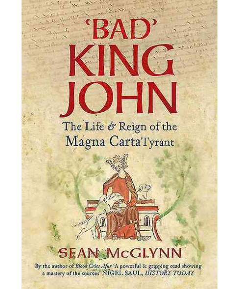 King John : The Life & Reign of the English King Who Agreed Magna Carta -  by Sean McGlynn (Hardcover) - image 1 of 1