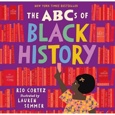 The ABCs of Black History - by Rio Cortez (Hardcover)