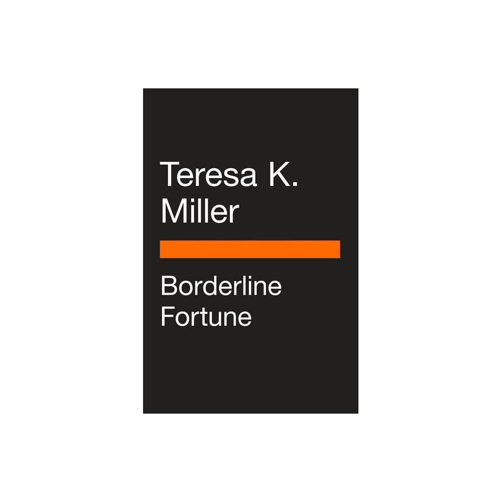 Borderline Fortune Penguin Poets By Teresa K Miller Paperback