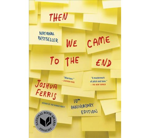 Then We Came to the End : A Novel -  by Joshua Ferris (Paperback) - image 1 of 1