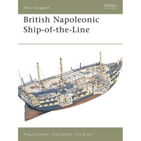 British Napoleonic Ship-Of-The-Line - (New Vanguard) by  Angus Konstam (Paperback) - image 1 of 1