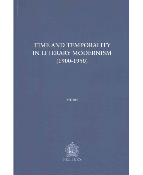 Time and Temporality in Literary Modernism (1900-1950) (Paperback) - image 1 of 1