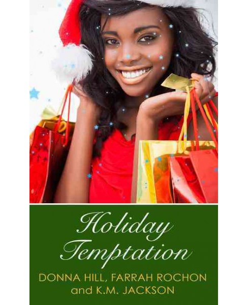 Holiday Temptation (Hardcover) (Donna Hill & Farrah Rochon & K. M. Jackson) - image 1 of 1