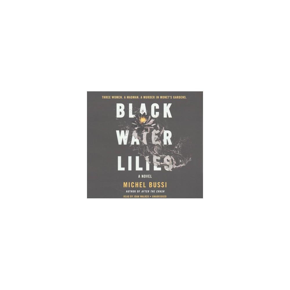 Black Water Lilies : Library Edition (Unabridged) (CD/Spoken Word) (Michel Bussi)