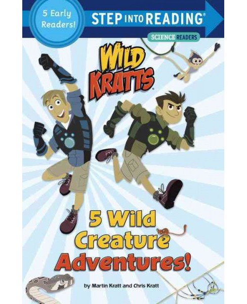 5 Wild Creature Adventures! (Paperback) (Chris Kratt & Martin Kratt) - image 1 of 1