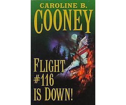 Flight #116 Is Down! (Reprint) (Paperback) (Caroline B. Cooney) - image 1 of 1