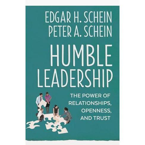 Humble Leadership - by  Edgar H Schein & Peter A Schein (Paperback) - image 1 of 1