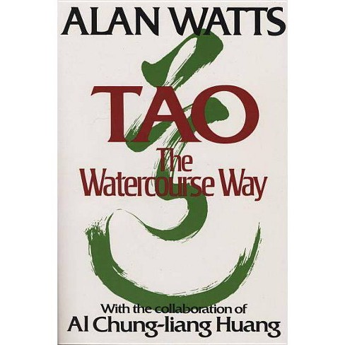 Tao: The Watercourse Way - by  Alan W Watts (Paperback) - image 1 of 1