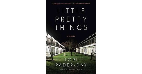 Little Pretty Things (Paperback) (Lori Rader-day) - image 1 of 1