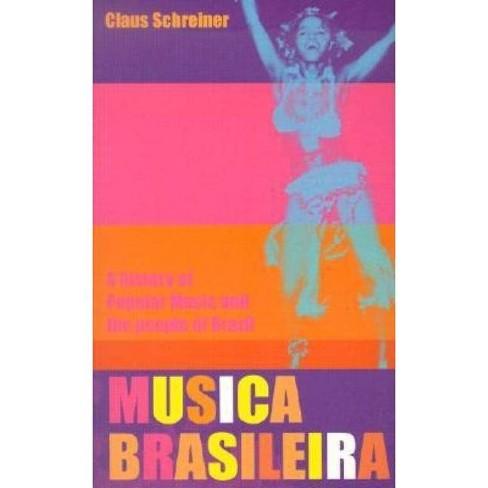 Musica Brasileira - by  Claus Schreiner (Paperback) - image 1 of 1