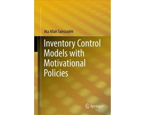 Inventory Control Models With Motivational Policies -  by Ata Allah Taleizadeh (Hardcover) - image 1 of 1