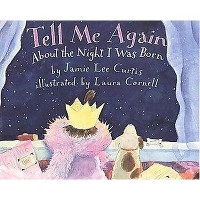 Tell Me Again About the Night I Was Born (Reprint)(Paperback)(Jamie Lee Curtis)