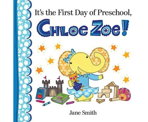It's the First Day of Preschool, Chloe Zoe! (School And Library) (Jane Smith) - image 1 of 1