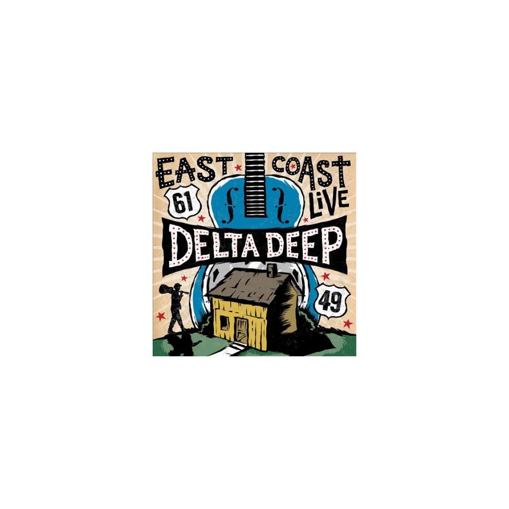 Delta Deep - East Coast Live (CD)
