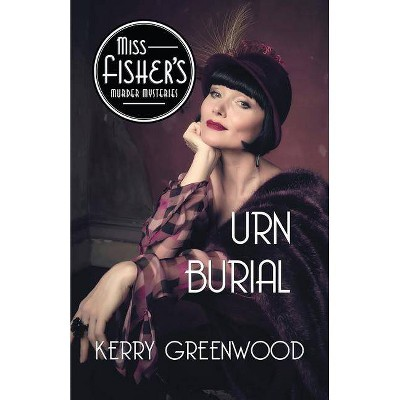 Urn Burial - (Miss Fisher's Murder Mysteries) by  Kerry Greenwood (Paperback)