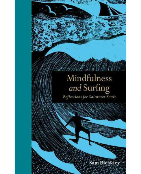 Mindfulness and Surfing : Reflections for Saltwater Souls (Hardcover) (Sam Bleakley) - image 1 of 1