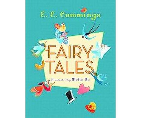 Fairy Tales (Hardcover) (E. E. Cummings & George James Firmage & Meilo So) - image 1 of 1