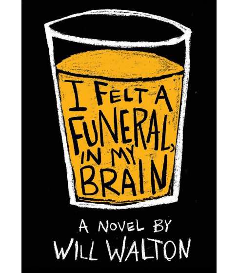 I Felt a Funeral, in My Brain -  by Will Walton (Hardcover) - image 1 of 1