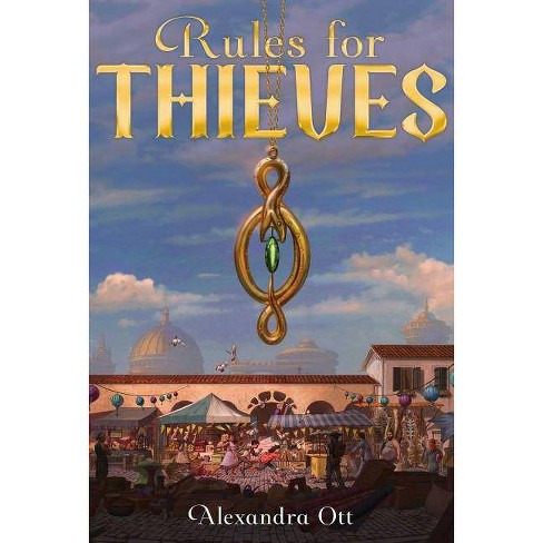 Rules for Thieves - by  Alexandra Ott (Paperback) - image 1 of 1