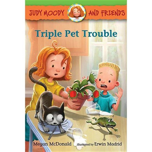 Judy Moody and Friends: Triple Pet Trouble - by  Megan McDonald (Hardcover) - image 1 of 1